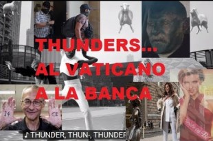 ¡¡¡ THUNDER, FEEL THE THUNDER , AL VATICANO, A LA BANCA… !!! Consp 2017 cap 62