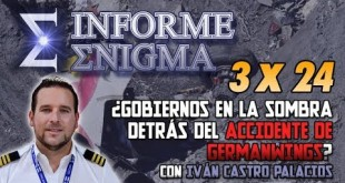 Informe Enigma 3×24 – ¿Gobiernos en la Sombra detrás del accidente de Germanwings? (22/06/2018)