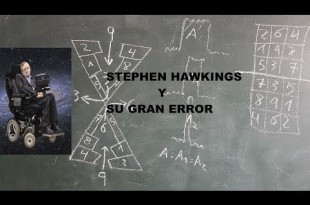 ¡¡¡ STEPHEN HAWKINGS Y SU GRAN ERROR  !!!