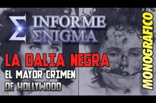 Informe Enigma – El mayor crimen de Hollywood: La Dalia Negra