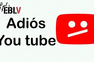 Adiós You Tube