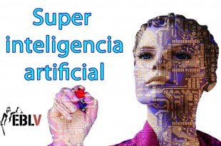 Super inteligencia ARTIFICIAL