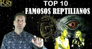 TOP 10: FAMOSOS QUE SON REPTILIANOS