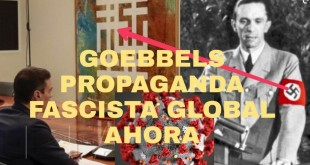 ¡¡¡ GOEBBELS, PROPAGANDA FASCISTA GLOBAL ACTUAL !!!