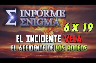 Informe Enigma 6×19 – El Incidente Vela y el Accidente de los Rodeos